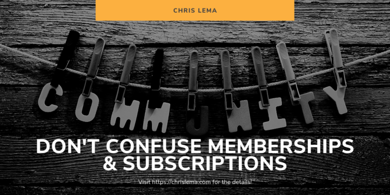 Don't confuse Memberships and Subscriptions