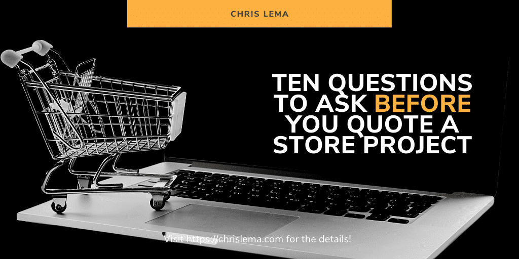 Ten questions to ask before you quote your next eCommerce project